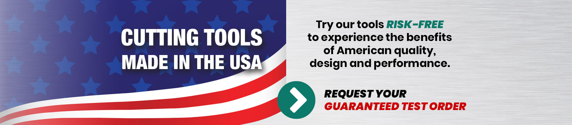 Cutting Tools Made in the USA - Request a Guaranteed Test Order